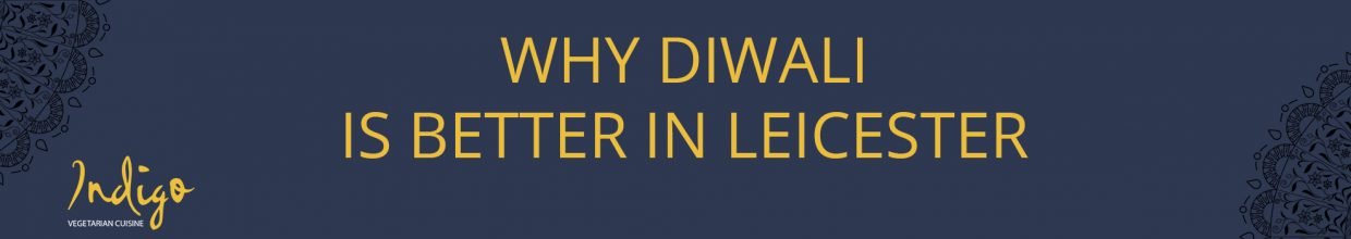 Why Diwali is better in Leicester?